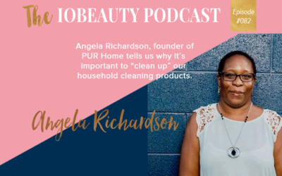 IOB 082: The Importance of Cleaning Up Household Products With Angela Richardson