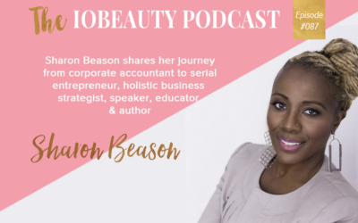 IOB 087: Sharon Beason On Leaving Her Corporate Job & Using Her Skill Sets To Support Women In Business